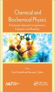 Chemical and Biochemical Physics: A Systematic Approach to Experiments, Evaluation, and Modeling
