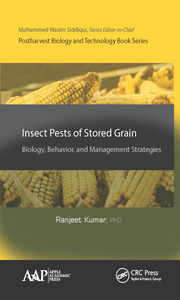 Insect Pests of Stored Grain: Biology, Behavior, and Management Strategies