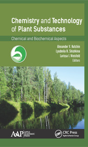 Chemistry and Technology of Plant Substances: Chemical and Biochemical Aspects