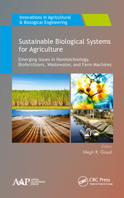 Sustainable Biological Systems for Agriculture: Emerging Issues in Nanotechnology, Biofertilizers, Wastewater, and Farm Machines