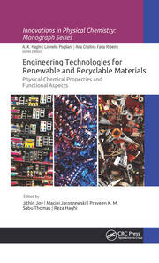 Engineering Technologies for Renewable and Recyclable Materials: Physical-Chemical Properties and Functional Aspects