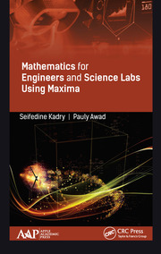 Mathematics for Engineers and Science Labs Using Maxima - 1st Edition book cover
