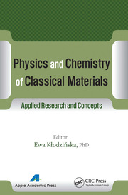 Physics and Chemistry of Classical Materials - 1st Edition book cover