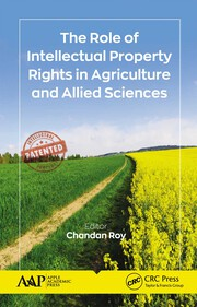 The Role of Intellectual Property Rights in Agriculture and Allied Sciences - 1st Edition book cover