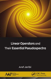 Linear Operators and Their Essential Pseudospectra - 1st Edition book cover