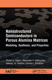 Nanostructured Semiconductors in Porous Alumina Matrices - 1st Edition book cover
