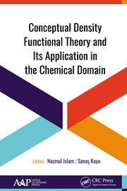 Conceptual Density Functional Theory and Its Application in the Chemical Domain - 1st Edition book cover