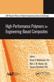 High-Performance Polymers for Engineering-Based Composites - 1st Edition book cover