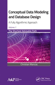 Conceptual Data Modeling and Database Design: A Fully Algorithmic Approach, Volume 1 - 1st Edition book cover