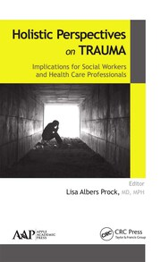 Holistic Perspectives on Trauma - 1st Edition book cover
