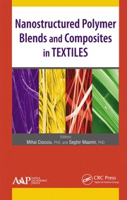 Nanostructured Polymer Blends and Composites in Textiles - 1st Edition book cover