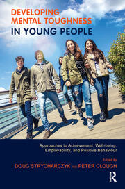 Developing Mental Toughness in Young People - 1st Edition book cover