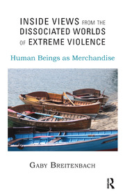 Inside Views from the Dissociated Worlds of Extreme Violence - 1st Edition book cover