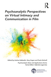 Psychoanalytic Perspectives on Virtual Intimacy and Communication in Film - 1st Edition book cover