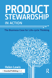 Product Stewardship in Action : The Business Case for Life-cycle Thinking - 1st Edition book cover