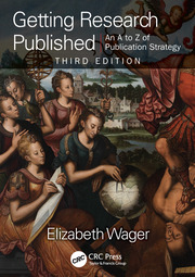 Getting Research Published: An A-Z of Publication Strategy, Third Edition