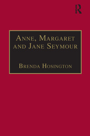 Anne, Margaret and Jane Seymour - 1st Edition book cover