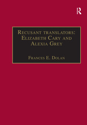 Recusant translators: Elizabeth Cary and Alexia Grey - 1st Edition book cover