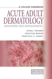 Acute Adult Dermatology: Diagnosis and Management: A Colour Handbook