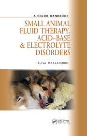 Small Animal Fluid Therapy, Acid-base and Electrolyte Disorders: A Color Handbook