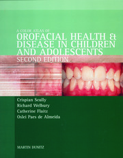 Color Atlas of Orofacial Health and Disease in Children and Adolescents: Diagnosis and Management, Second Edition