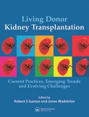 Living Donor Kidney Transplantation: Current Practices, Emerging Trends and Evolving Challenges