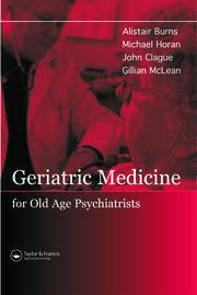 Geriatric Medicine for Old-Age Psychiatrists