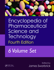 Encyclopedia of Pharmaceutical Science and Technology, Six Volume Set (Print)
