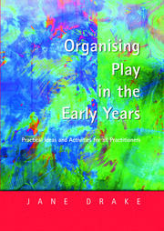 Organising Play in the Early Years - 1st Edition book cover