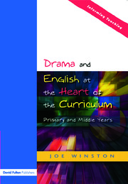 Drama and English at the Heart of the Curriculum - 1st Edition book cover