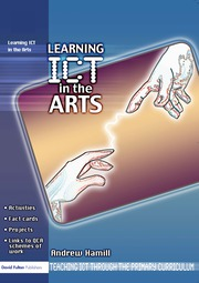 Learning ICT in the Arts - 1st Edition book cover