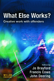 What Else Works? - 1st Edition book cover