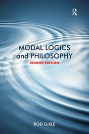 Modal Logics and Philosophy - 2nd Edition book cover