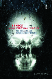 Ethics in the Virtual World - 1st Edition book cover
