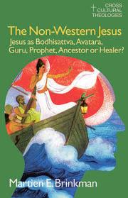 The Non-Western Jesus - 1st Edition book cover
