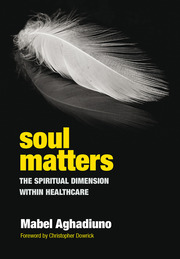 Soul Matters: The Spiritual Dimension Within Healthcare