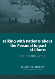 Talking with Patients About the Personal Impact of Ilness - 1st Edition book cover