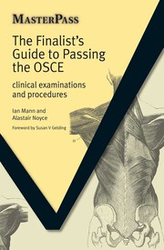 The Finalists Guide to Passing the OSCE - 1st Edition book cover