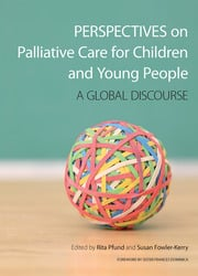 Perspectives on Palliative Care for Children and Young People : A Global Discourse - 1st Edition book cover
