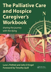 The Palliative Care and Hospice Caregiver's Workbook: Sharing the Journey with the Dying