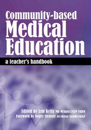 Community-Based Medical Education: A Teacher's Handbook