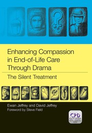 Enhancing Compassion in End-of-Life Care Through Drama - 1st Edition book cover
