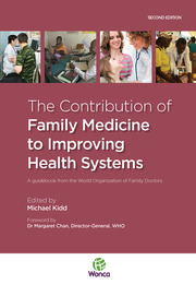 The Contribution of Family Medicine to Improving Health Systems: A Guidebook from the World Organization of Family Doctors