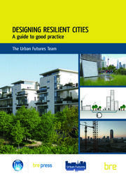 Designing Resilient Cities: A Guide to Good Practice - 1st Edition book cover