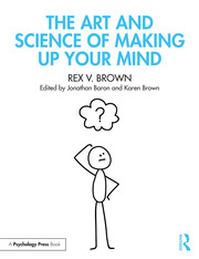 The Art and Science of Making Up Your Mind - 1st Edition book cover