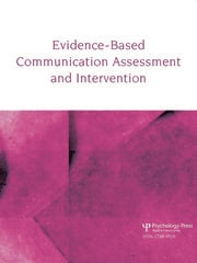 Teaching Evidence-Based Practice: A Special Issue of Evidence-Based Communication Assessment and Intervention
