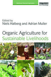 Organic Agriculture for Sustainable Livelihoods - 1st Edition book cover