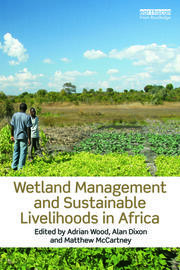 Wetland Management and Sustainable Livelihoods in Africa - 1st Edition book cover