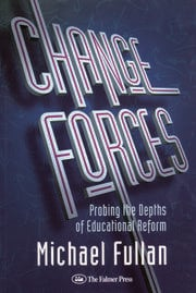 Change Forces: Probing the Depths of Educational Reform