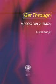 Get Through MRCOG Part 2: EMQs - 1st Edition book cover